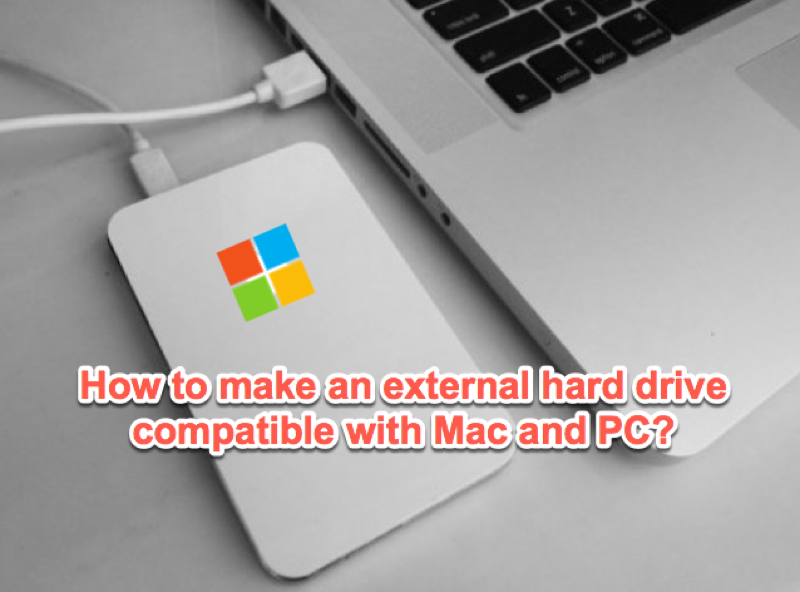 Make external hard drives compatible with Mac and PC