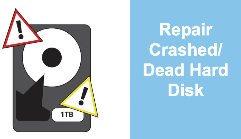 How to repair crashed/dead hard disk?